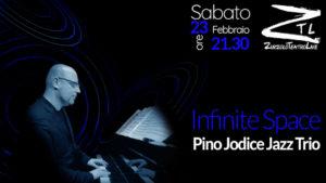 23/02/2019 – Infinite Space Pino Jodice