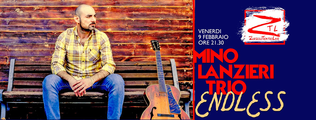 "09/02/2018 – Mino Lanzieri trio ""Endless"""