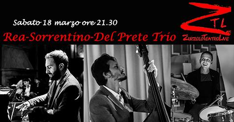 18/03/2017 – Rea-Sorrentino-Del Prete Trio