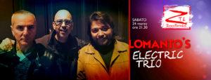 24/03/2018 – Lomanto's Electric Trio