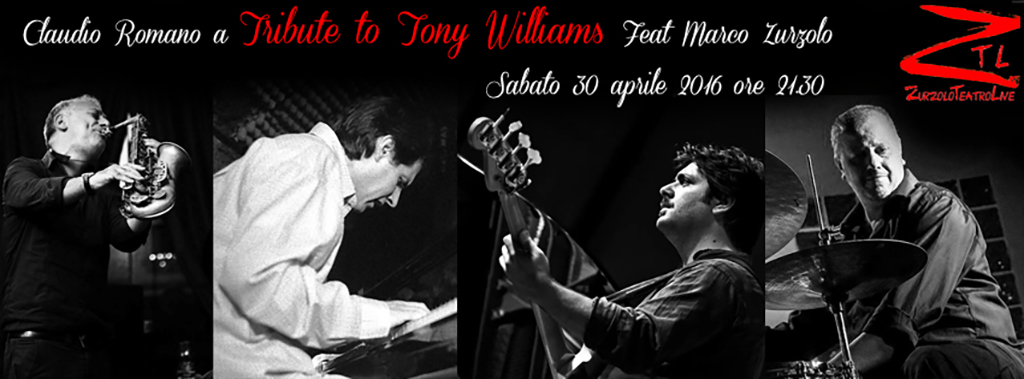 30/04/2016 – Claudio Romano – Tribute to Tony Williams