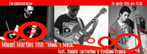 "25/04/2015 – Miguel Martins TRIO ""Monk's Music"""