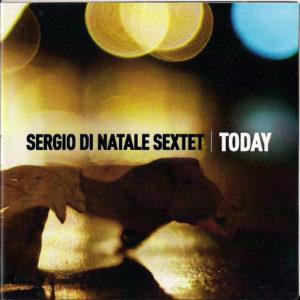 """09/03/2013 – Sergio Di Natale Quintet presenta """"Today"""""""