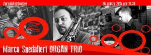 28/03/2015 – Marco Spedaliere ORGAN TRIO