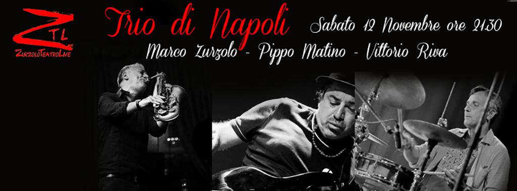 12/11/2016 – Trio di Napoli – Zurzolo/Matino/Riva