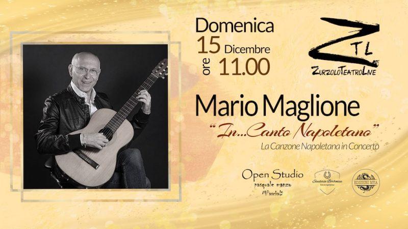 """15/12/2019 – Mario Maglione  """"In…Canto Napoletano"""""""