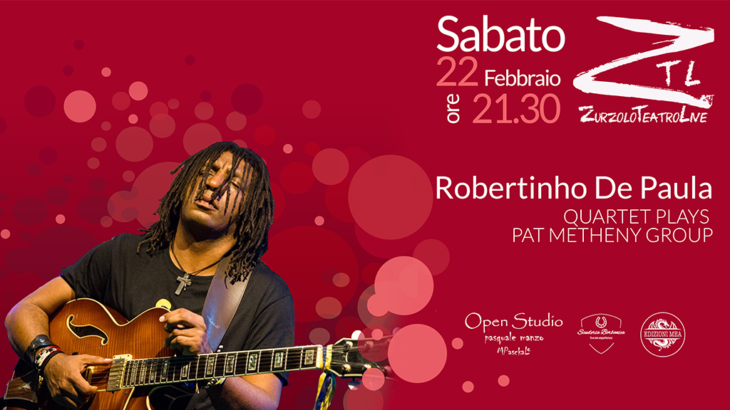 22-02-2020 – Robertinho De Paula Quartet Plays Pat Metheny Group
