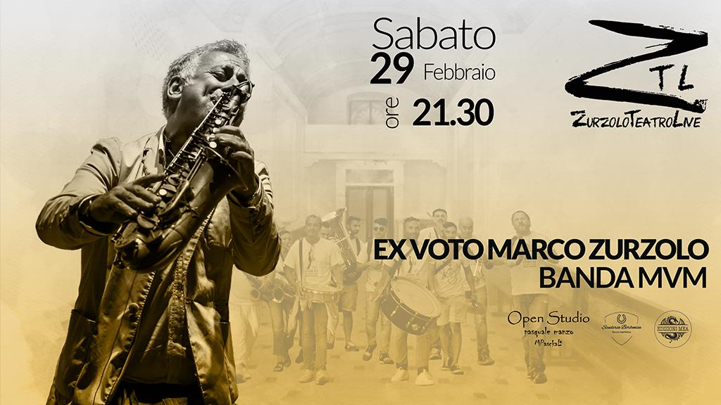 29-02-2020 – EX VOTO Marco Zurzolo Banda MVM