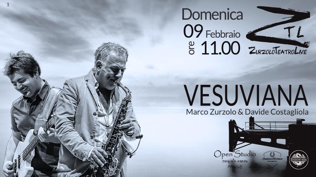 """09-02-2020 – Marco Zurzolo & Davide Costagliola """"Vesuviana"""""""